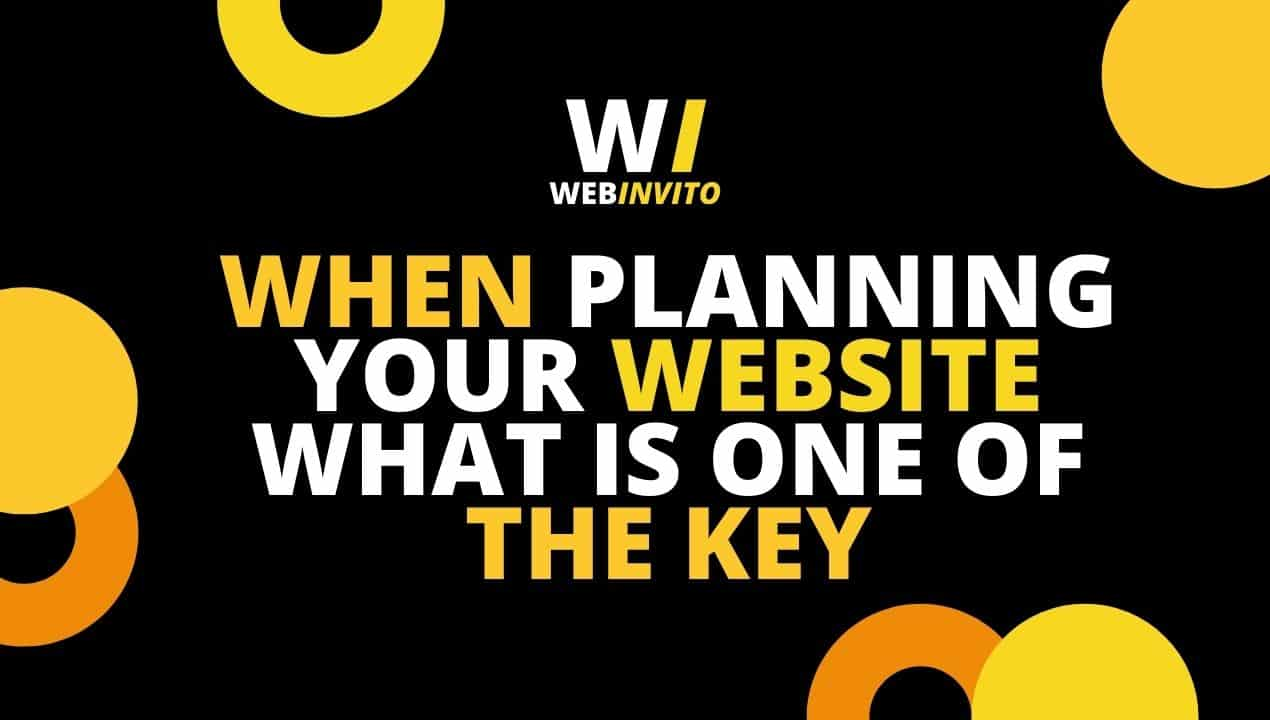 When Planning your Website What is one of the key